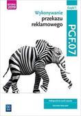 Alina Kargiel, Robert Piłka, Joanna Śliżewska, Do - Wykonywanie przekazu reklamowego. PGF.07. cz.1