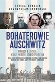 Teresa Kowalik, Przemysław Słowiński - Bohaterowie Auschwitz