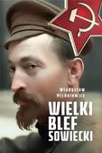Władysław Michniewicz - Wielki blef sowiecki