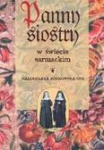 Borkowska Małgorzata - Panny siostry w świecie sarmackim