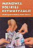 Manowce polskiej prywatyzacji