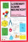 Selkirk Keith - Ilustrowany słownik matematyczny Podstawy matematyki z ilustracjami i objaśnieniami