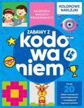 Alicja Żarowska-Mazur, Dawid Mazur - Akademia małego programisty. Zabawy z kodowaniem