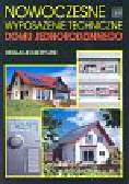 Sroczan Eugeniusz - Nowoczesne wyposażenie techniczne domu jednorodzinnego