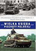 Korbal Jędrzej - Wielka Księga Piechoty Polskiej Tom 63. Organizacja Piechoty w 1939 roku cz. 7. Broń Pancerna
