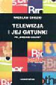 Godzic Wiesław - Telewizja i jej gatunki po Wielkim Bracie