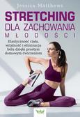 Jessica Matthews - Stretching dla zachowania młodości