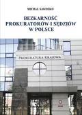 Michał Sawośko - Bezkarność prokuratorów i sędziów w Polsce