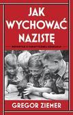 Gregor Ziemer, Anna Dorota Kamińska - Jak wychować nazistę