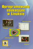 Oprogramowanie edukacyjne w Linuksie. Matematyka, fizyka, chemia, informatyka