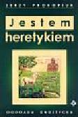 Prokopiuk Jerzy - Jestem heretykiem