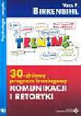 Birkenbihl Vera - 30 dniowy program treningowy komunikacji i retoryki