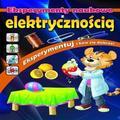 praca zbiorowa - Eksperymenty naukowe z elektrycznością