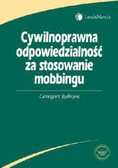 Jędrejek Grzegorz - Cywilnoprawna odpowiedzialność za stosowanie mobbingu