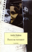 Makine Andrei - Francuski testament
