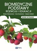 Woynarowska Barbara, Kowalewska Anna, Izdebski Zbigniew, Woynarowska Magdalena - Biomedyczne podstawy rozwoju i edukacji