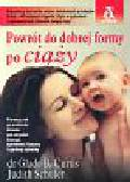 Curtis Glade B., Schuler Judith - Powrót do dobrej formy po ciąży