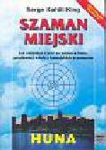 King Serge Kahili - Szaman miejski