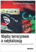 El Ghamari Magdalena - Między terroryzmem a radykalizacją. Specyfika działalności organizacji Daesz