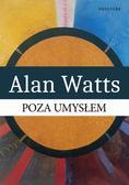 Watts Alan - Poza umysłem