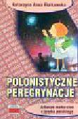 Fiałkowska Katarzyna Anna - Polonistyczne peregrynacje