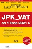 praca zbiorowa - JPK_VAT od 1 lipca 2021. Podatki 9/2021