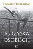 Tadeusz Olszański - Igrzyska osobiście