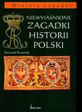 Romański Romuald - Niewyjaśnione zagadki historii Polski