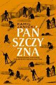 Kamil Janicki - Pańszczyzna. Prawdziwa historia polskiego..