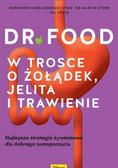 Hobelsberger Bernhard, Storr Martin, Konig Ira - Dr Food. W trosce o żołądek, jelita i trawienie