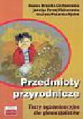 Brzózka-Ciechanowska Danuta, Pernej-Maliszewska Jadwiga, Piskorska-Fijołek Grażyna - Przedmioty przyrodnicze Testy egzaminacyjne dla gimnazjalistów