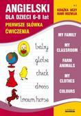 Bednarska Joanna - Angielski dla dzieci 6-8 lat. Pierwsze słówka. Ćwiczenia