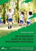 Stanisław Żołyński - 100 scenariuszy zajęć na 100 lekcji w-f