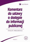 Aleksandrowicz Tomasz R. - Komentarz do ustawy o dostępie do informacji publicznej