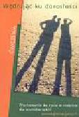 Bojarska Małgorzata, Kowalski Wawrzyniec, Król Teresa, Mierzejewska Grażyna, Nowakowski Józef, Ryś Maria - Wędrując ku dorosłości Ćwiczenia