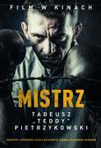 """Szafran Eleonora, Pietrzykowski Tadeusz - Mistrz. Tadeusz """"Teddy"""" Pietrzykowski"""