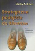 Brown A. Stanley - Strategiczne podejście do klientów