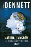 Dennett C. Daniel - Natura umysłów. Jak zrozumiec świadomość