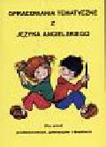 Kienzler Iwona - Opracowania tematyczne z języka angielskiego. Dla szkół podstawowych, gimnazjów i średnich