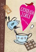 Joanna Jagiełło, Olga Reszelska - Czekolada z chili