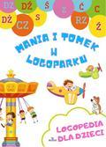 Małgorzata Korbiel, Jarek Żukowski - Mania i Tomek w logoparku. Logopedia dla dzieci
