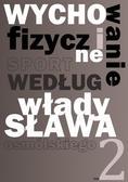 Osmólski Władysław - Wychowanie fizyczne i sport według Władysława Osmólskiego 2