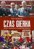 Piotr Gajdziński - Czas Gierka. Epoka socjalistycznej dekadencji
