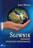 Jerzy Wrona - Słownik geografii społeczno-gospodarczej