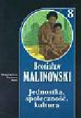 Malinowski Bronisław - Jednostka społeczność kultura t.8