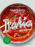 Alicja Rokicka, Adam Adam Pluszka, Michał Pawłows - Italia dla zielonych. Roślinna kuchnia włoska
