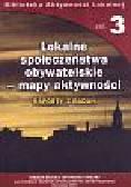 Frączak Piotr (red.) - Lokalne społeczeństwa obywatelskie mapy aktywności t.3
