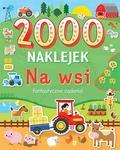 praca zbiorowa - Na wsi. 2000 naklejek. Fantastyczne zadania!