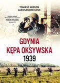 Tomasz Miegoń, Aleksander Gosk - Gdynia i Kępa Oksywska 1939