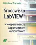 Tłaczała Wiesław - Środowisko LabVIEW w eksperymencie wspomaganym komputerowo